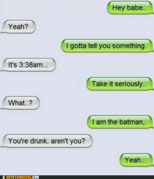 batman drunk drunk texting i am batman - 6375514112