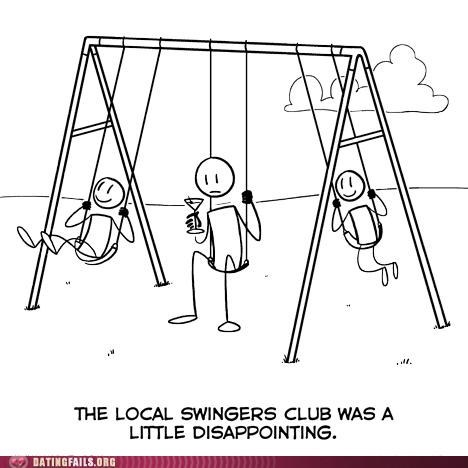 disappointing,literal,local swingers club,swing,Swingers