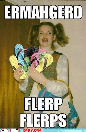 beach,best of week,derp,Ermahgerd,flip flops,sandals,summer time