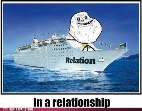 forever alone,king of the world,literal,relation ship,relationship