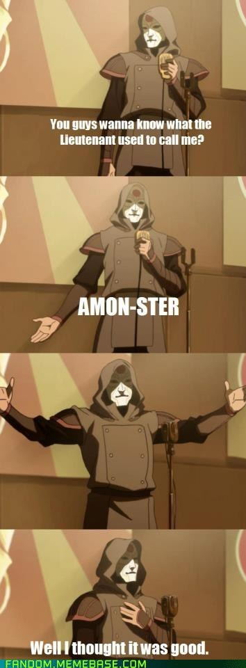 bad joke Amon It Came From the It Came From the Interwebz monster avatar: legend of monster-avatar-legend-of-korra - 6376414464