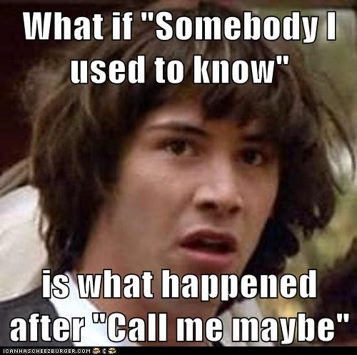 cahoots,call me maybe,conspiracy keanu,gotye,homestuck,Music