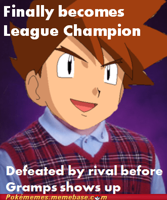 bad luck brian,Champion,elite 4,gary oak,meme,Memes
