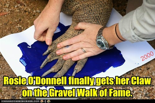 Rosie O'Donnell finally gets her Claw on the Gravel Walk of Fame. 2000