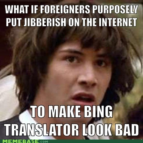 apologist,bing,conspiracy keanu,internet,translator