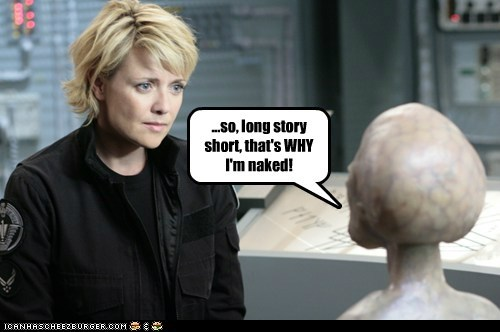 alien,amanda tapping,long story short,naked,samantha carter,Stargate,why