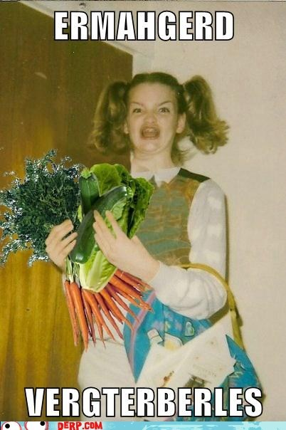 best of week derp Ermahgerd food healthy vegetables - 6377640960