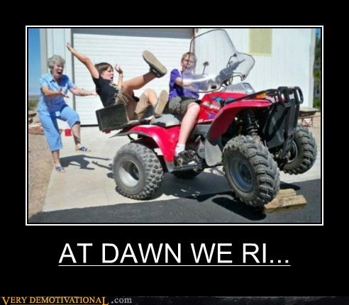 4 wheeler,at dawn,hilarious,we ride