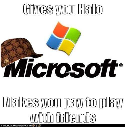 Gives you Halo  Makes you pay to play with friends