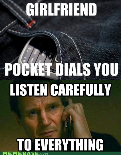 cheating,girlfriend,liam neeson,Memes,pocket dial