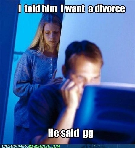 divorce gg good game Internet Husband meme QQ - 6379293184