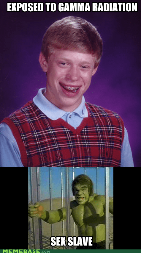bad luck brian,hulk,sexy times,Super-Lols