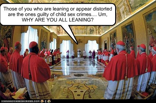 Those of you who are leaning or appear distorted are the ones guilty of child sex crimes.... Um, WHY ARE YOU ALL LEANING?