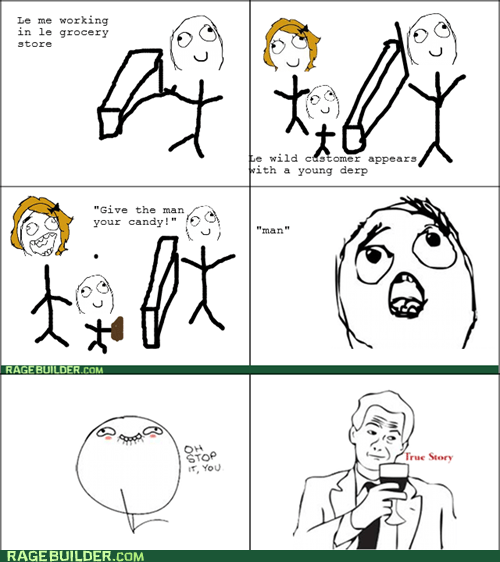 man oh stop it you Rage Comics true story - 6381381888