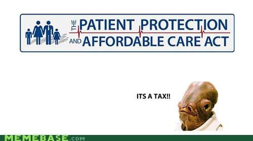 admiral ackbar,america,health care,obamacare,tax