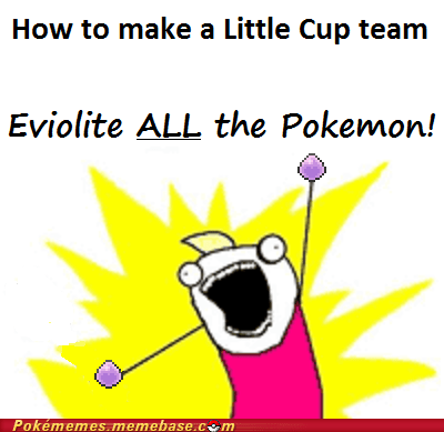 all the things eviolite little cup meme Memes - 6381728256