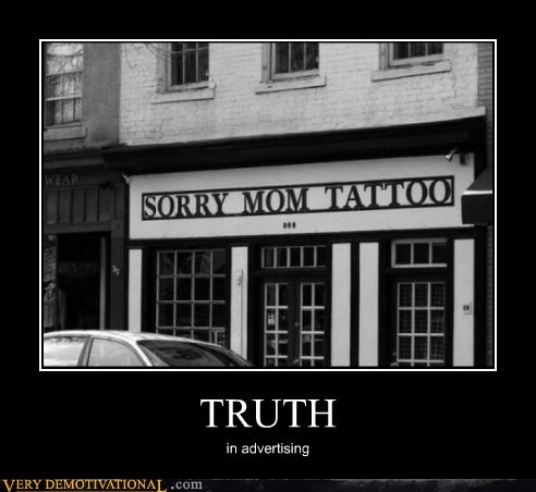 hilarious,sorry mom,tattoo,truth