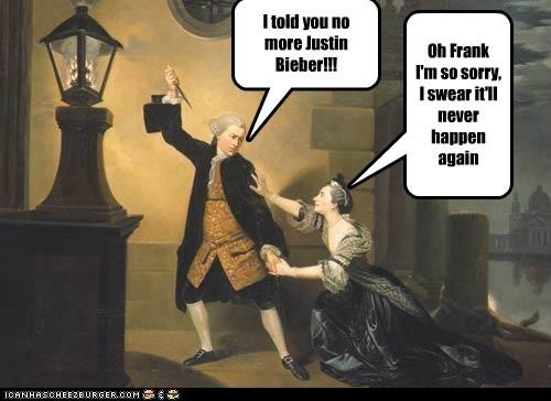 I told you no more Justin Bieber!!! Oh Frank I'm so sorry, I swear it'll never happen again