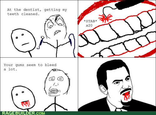 bleeding gums,dentist,Rage Comics,teeth