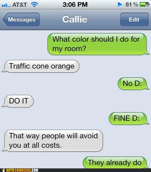 forever alone,painting your room,traffic cone orange