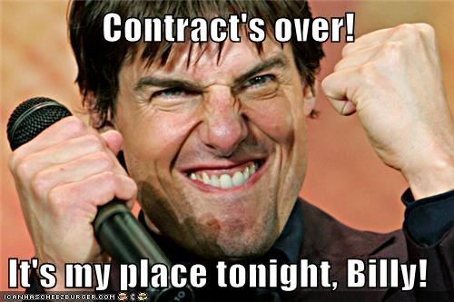 Contract's over! It's my place tonight, Billy!