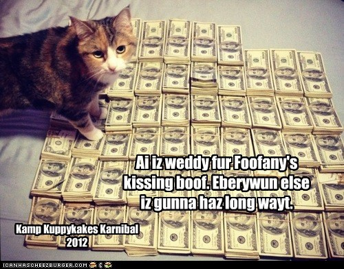 Ai iz weddy fur Foofany's kissing boof. Eberywun else iz gunna haz long wayt. Kamp Kuppykakes Karnibal 2012