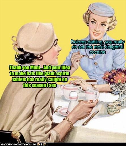 drugs gossip ladies lunch tea