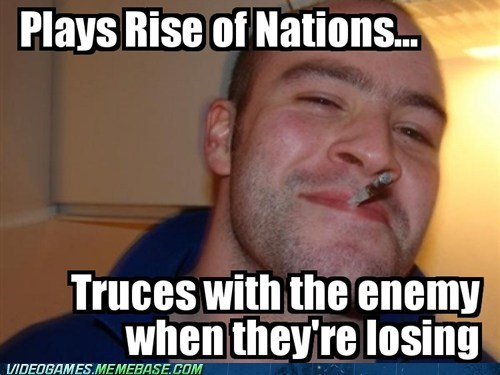 Good Guy Greg meme rise of nations truce - 6383020800
