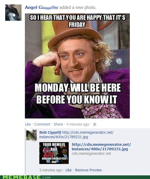 FRIDAY,monday,Willy Wonka,your meme is bad,Zoidberg