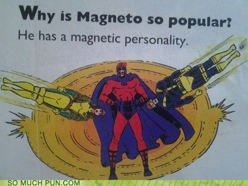 explanation,magnetic,Magneto,personality,popular,popularity