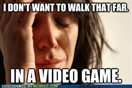 first world gamer problem first world gamer problems First World Problems gamers meme video games walking - 6387329792