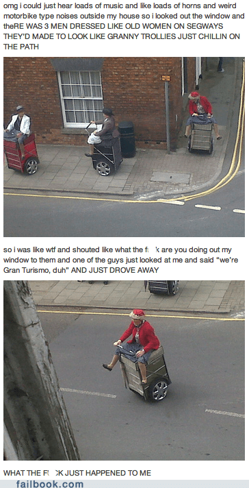 crossdressing,failbook,gran turismo,grannies,segways,wtf