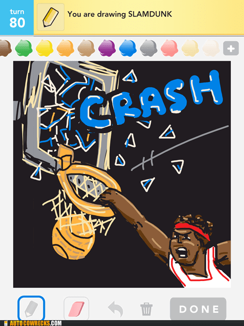 basketball,crash,draw something,show off,slam dunk