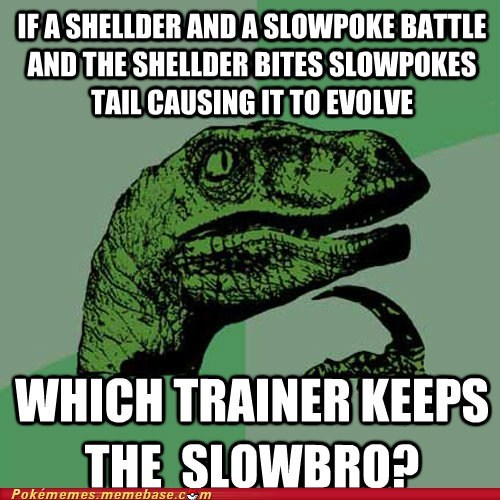 evolution meme Memes philosoraptor slowbro trainer problems - 6391069184