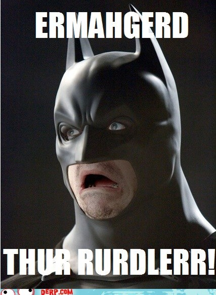 batman,best of week,derp,Ermahgerd,Riddler,super heroes