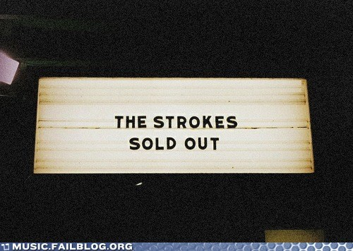 concert sign sold out The Strokes tickets