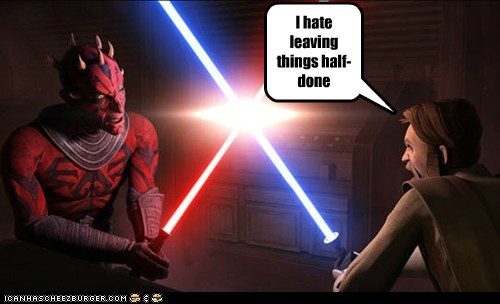 darth maul done finish what you start half-assed obi-wan kenobi star wars the clone wars - 6391669248