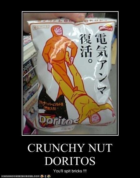 CRUNCHY NUT DORITOS You'll spit bricks !!!