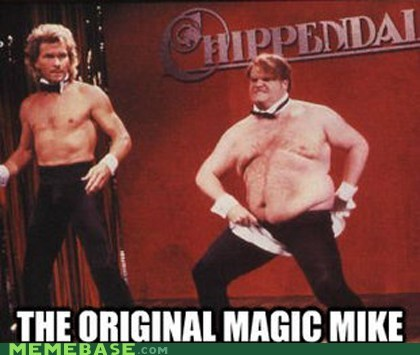 chris farley,hollywood,magic mike,Memes,SNL