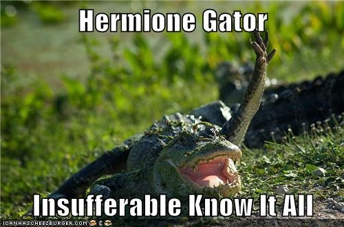 aligator,captions,Harry Potter,hermione granger,insufferable,know it all,quote,Severus Snape