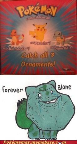 bulbasaur forever alone Memes ornaments Pokémon starters - 6392738048