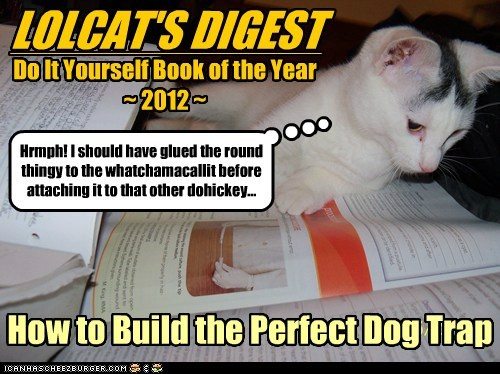 Lolcat's Digest - How to Build the Perfect Dog Trap