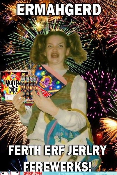 best of week derp Ermahgerd fireworks forth of july holiday - 6393567744