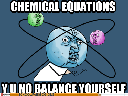 balancing equations chemical equations Chemistry y u no meme - 6393673728