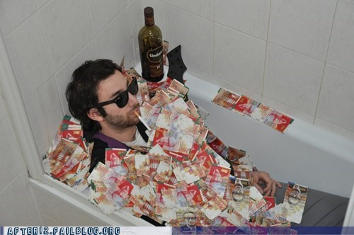 bathtub,cash,cigarettes,filthy rich