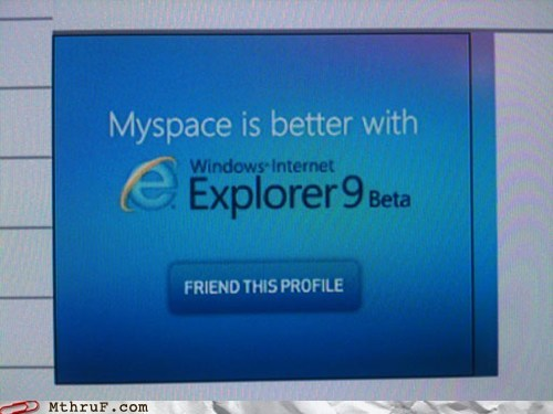 ie9,internet explorer,myspace