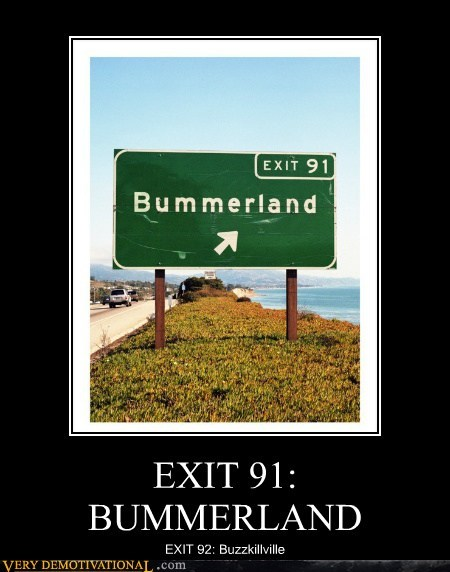 bummer buzz kill hilarious sign - 6394412544