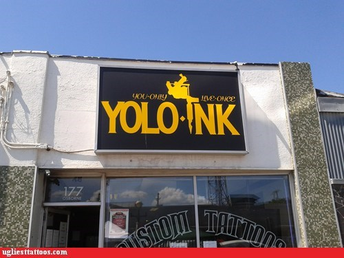 ink,sign,tattoo shop,yolo