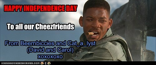 HAPPY INDEPENDENCE DAY To all our Cheezfriends From Beernbiccies and Cat_a_lyst (David and Carol) xoxoxoxo