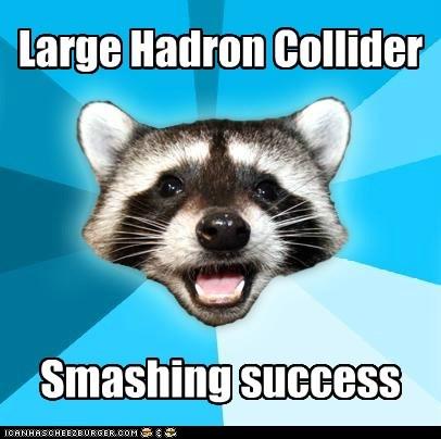 higgs boson,Lame Pun Coon,LHC,Mass,smashing